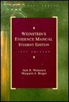 Student Edition Of Weinstein's Evidence Manual: A Guide To The United States Rules, Based On Weinstein's Evidence - Jack B. Weinstein, Margaret A. Berger
