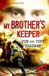 My Brother's Keeper - Tom Bradman, Tony Bradman