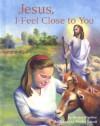 Jesus, I Feel Close to You - Denise Stuckey