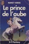 Le prince de l'aube - Nancy Kress, Pascale Guinard