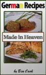 German Recipes Made In Heaven - Ben Cook
