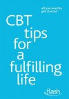 CBT Tips for a Fulfilling Life: Flash - Windy Dryden