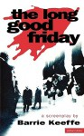 The Long Good Friday: A Screenplay - Barrie Keeffe