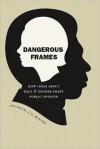 Dangerous Frames: How Ideas about Race and Gender Shape Public Opinion - Nicholas J. G. Winter