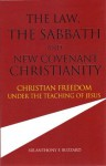 The Law, the Sabbath and New Covenant Christianity - Anthony Buzzard