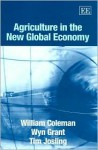 Agriculture in the New Global Economy - William D. Coleman, Wyn Grant, Timothy Edward Josling