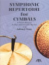 Symphonic Repertoire for Cymbals: A Detailed Analysis of the Major Orchestral Cymbal Repertoire - Anthony J. Cirone
