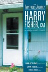 The Impetuous Journey of Harry Fisher, CAT - Charlotte Lewis
