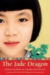 The Jade Dragon - Carolyn Marsden, Virginia Shin-Mui Loh