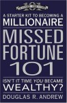 Missed Fortune 101: A Starter Kit to Becoming a Millionaire - Douglas Andrew