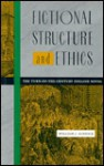 Fictional Structure & Ethics: The Turn-of-the-Century English Novel - William J. Scheick