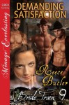 Demanding Satisfaction [Bride Train 9] (Siren Publishing Menage Everlasting) - Reece Butler