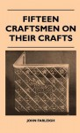 Fifteen Craftsmen on Their Crafts - John Farleigh