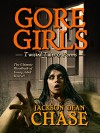 Gore Girls: Twisted Tales & Poems (Young Adult Horror Book 4) - Jackson Dean Chase