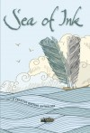 Sea of Ink : A Creative Writing Anthology - Niamh King, Berenice Howard-Smith, Alyson Duncan, Sharon Woodcock, David G. Thorne, Rae West, Andie M. Long, Graham Vernal