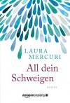 All dein Schweigen - Laura Mercuri, Felix Mayer