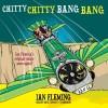 Chitty Chitty Bang Bang: The Magical Car (Chitty Chitty Bang Bang series, Book 1) by Ian Fleming (2014-07-01) - Ian Fleming