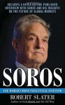 Soros: The Life, Ideas, and Impact of the World's Most Influential Investor - Robert Slater