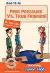 Teen Book Series: Peer Pressure vs. True Friendship! Surviving Junior High (A self help book for teens, parents & teachers) - Dr. Orly Katz
