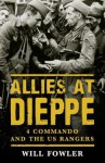 US Commandos at Dieppe: Operation Cauldron - Will Fowler