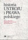 Historia ustroju i prawa polskiego - Juliusz Bardach, Leśnodorski Bogusłwa, Michał Pietrzak, Leśnodorski Bogusław