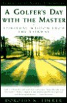 A Golfer's Day with the Masters - Dorothy Ederer