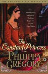 Constant Princess, The - Philippa Gregory