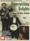 Fingerpicking Delights in Open Tunings [With 3 CDs] - Stefan Grossman