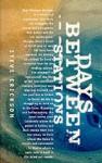 Days Between Stations - Steve Erickson
