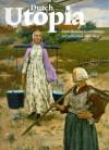 Dutch Utopia: Amerikaanse kunstenaars in Nederland 1880-1914 - Annette Stott, Gert-Jan Kramer