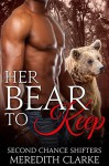 Her Bear to Keep (BBW Paranormal Shapeshifter Romance) (Second Chance Shifters) - Meredith Clarke