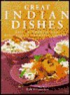 Great Indian Dishes - Easy, Authentic and Deliciously Aromatic Cooking - Rafi Fernandez