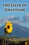100 Days of Gratitude - Leland Dirks, Leland Dirks