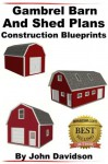 Gambrel Barn and Shed Plans Construction Blueprints (Gambrel Barn Plans) - John Davidson, Design Systems, Specialized