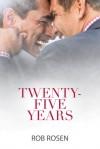 Twenty-Five Years - Rob Rosen