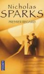 Premier Regard - Nicholas Sparks, Francine Siéty