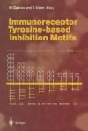 Immunoreceptor Tyrosine-Based Inhibition Motifs - Marc Daeron, Eric Vivier