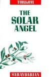 The Solar Angel - Torkom Saraydarian