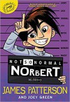Not So Normal Norbert - James Patterson, Joey Green