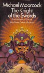 The Knight of the Swords - Michael Moorcock