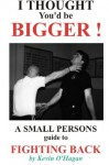 I Thought You'd Be Bigger - Kevin O'Hagan