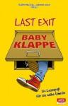 Last Exit Babyklappe: Ein Lesespaß für die halbe Familie (German Edition) - Marc-Uwe Kling, Kirsten Fuchs, Jochimsen Jess, Dagmar Schönleber, Patrick Salmen, Mieze Medusa, Björn Högsdal, Johanna Wack