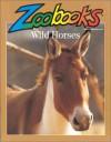Wild Horses - John Bonnett Wexo, Barbara Hoopes