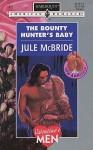 The Bounty Hunter's Baby - Jule McBride