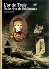 L'or De Troie Ou Le Rêve De Schliemann - Hervé Duchêne