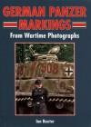 German Panzer Markings: From Wartime Photographs - Ian Baxter