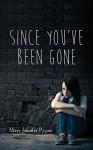 By Mary Jennifer Payne Since You've Been Gone [Paperback] - Mary Jennifer Payne