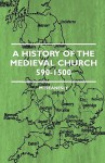 A History of the Medieval Church 590-1500 - M. Deanesly, Owen Jones
