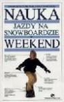 Nauka jazdy na snowboardzie w weekend - Dariusz Rosiak