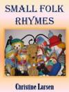 Small Folk Rhymes - Christine Larsen